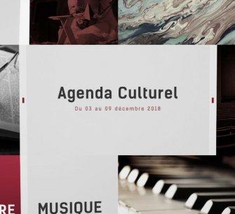 Agenda culturel du 03 au 09 décembre 2018