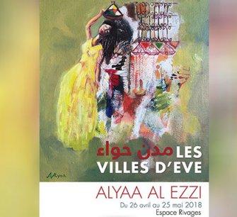 "Vernissage de l'exposition ""Les villes d'Eve"" de Alyaa Al Ezzi"