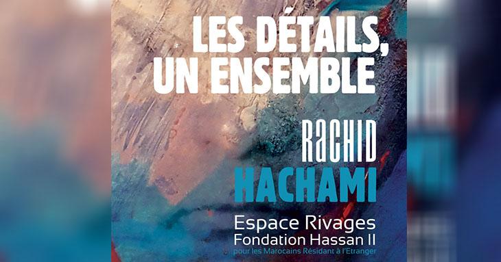 catalogue exposition -Les détails un ensemble- de Rachid Hachamie